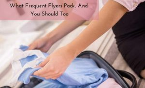 What frequent fliers pack