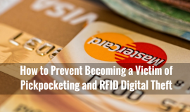 Pickpocketing and RFID Digital Theft Increase: How to Prevent Becoming a Victim