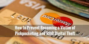 prevent rfid pickpocketing