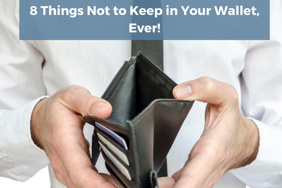 8 Things Not to Keep in you wallet, Ever! ,