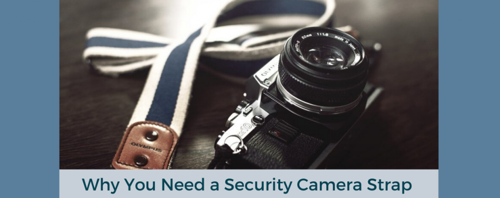 Why You Need a Security Camera Strap, phots with your cell phone of valuables