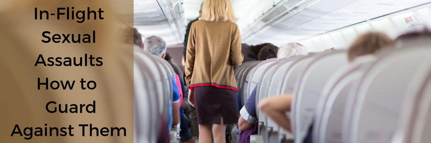 Sexual Assaults on Airplanes - Stop In-Flight Attacks