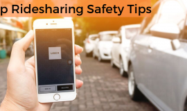Top Rideshare Safety Tips -Travel and Home