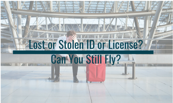 Can You fly if your id is lost or stolen, TSA PreCheck or Global Entry