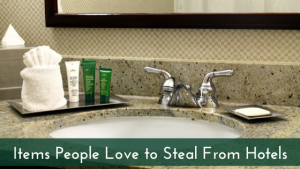 What people steal from hotels, doing laundry in your hotel while traveling or on vacation